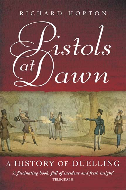 Pistols At Dawn By Richard Hopton